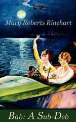 Bab: A Sub-Deb - Mary Roberts Rinehart
