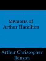 Memoirs of Arthur Hamilton - Arthur Christopher Benson