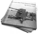 German Anti-Tank Guns In WW2 - Lawrence Scott