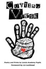 Cutting Verse - Lenzie Academy, Angela McEwan, Liz Lochhead, Willie Rodger, Academy Lenzie Academy