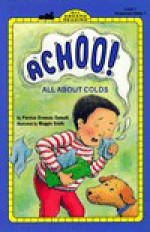 Achoo! All about Colds - Patricia Brennan Demuth, Grosset & Dunlap Inc., Maggie Smith