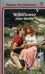 Wildflower (Wentworth Sisters, #2) - Julie Kistler