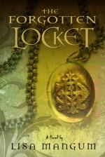 The Forgotten Locket - Lisa Mangum
