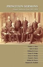 Princeton Sermons: Chapel Addresses from 1891-1892 - Benjamin Breckinridge Warfield, John D. Davis, William H. Green