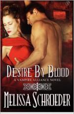 Desire by Blood - Melissa Schroeder
