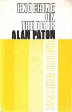 Knocking on the Door: Shorter Writings - Alan Paton