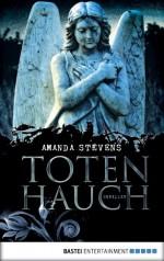 Totenhauch: Roman (German Edition) - Amanda Stevens, Diana Beate Hellmann