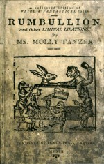 Rumbullion and Other Liminal Libations - Molly Tanzer