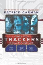 Trackers Book 2: Shantorian - Patrick Carman