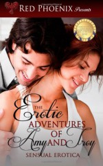The Erotic Adventures of Amy and Troy: Sensual Erotica - Red Phoenix