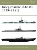 Kriegsmarine U-boats 1939-45 (1) - Gordon Williamson, Ian Palmer