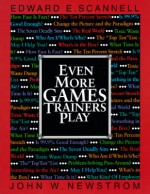 Even More Games Trainers Play - Edward E. Scannell, John W. Newstrom