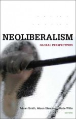 Social Justice and Neoliberalism: Global Perspectives - Adrian Smith, Katie Willis, Alison Stenning