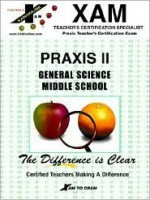 Praxis II General Science Middle School - Kelly Benson, Jenny Ellis, Lynn Slygh, Sharon Wynne, Patricia Wynne