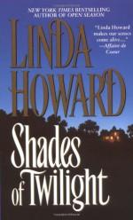 Shades Of Twilight - Linda Howard