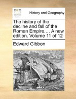 The History of the Decline & Fall of the Roman Empire 11 of 12 - Edward Gibbon