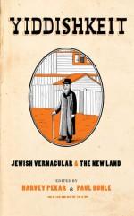 Yiddishkeit: Jewish Vernacular and the New Land - Harvey Pekar, Paul Buhle, David Lasky, Neal Gabler, Barry Deutsch, Peter Kuper, Spain Rodriguez, Sharon Rudahl