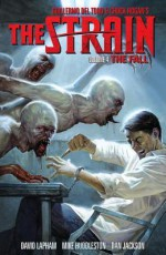 The Strain : Volume 4 The Fall - David Lapham, Mike Huddleston, Dan Jackson