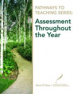 Pathways to Teaching Series: Assessment Throughout the Year - Mark O'Shea, NCEI National Center for Education Information