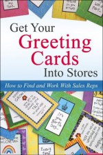 Get Your Greeting Cards Into Stores: How to Find and Work With Sales Reps - Kate Harper