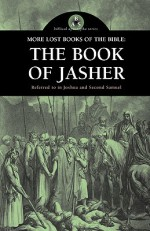 More Lost Books of the Bible: The Book of Jasher - W. Jeffrey Marsh