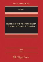 Professional Responsibility: Problems of Practice & Profession, Fifth Edition (Aspen Casebooks) - Crystal, Nathan M. Crystal