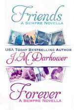 Friends & Forever: Sempre Novellas - J.M. Darhower