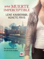 Una muerte imperceptible (Mistery Plus) (Spanish Edition) - Lene Kaaberbøl, Agnete Friis, Blanca Ortiz