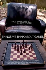 Things We Think About Games - Will Hindmarch, Jeff Tidball