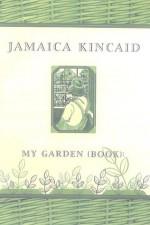 My Garden (Book) - Jamaica Kincaid, Jill Fox