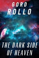 The Dark Side of Heaven - Gord Rollo