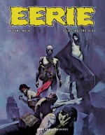 Eerie Archives, Vol. 12 - Richard Corben, Doug Moench, Rich Margopoulos, Gerry Boudreau, Budd Lewis, Bill DuBay, Steve Skeates, Bernie Wrightson, Esteban Maroto, Wally Wood, Sanjulian, Paul Neary, Philip Simon