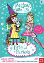 Magical Mix-Ups: Pets and Parties - Marnie Edwards, Leigh Hodgkinson