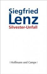 Silvester-Unfall (German Edition) - Siegfried Lenz