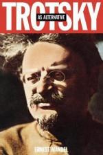 Trotsky as Alternative - Ernest Mandel
