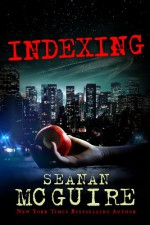 Indexing - Seanan McGuire