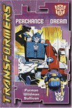Transformers: Perchance to Dream - Simon Furman