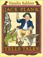 Jack Plank Tells Tales - Natalie Babbitt