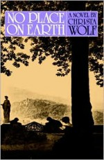 No Place on Earth - Christa Wolf, Jan van Heurck