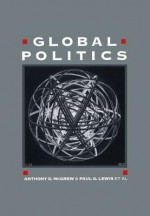 Global Politics: Globalization and the Nation-State - Paul Lewis, Anthony G. McGrew