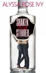 Shaken Not Stirred - Alyssa Rose Ivy