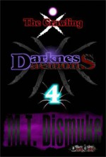 Darkness & Daemons: The Crawling - M.T. Dismuke