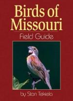 Birds of Missouri Field Guide - Stan Tekiela