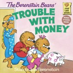 The Berenstain Bears' Trouble with Money - Stan Berenstain, Jan Berenstain