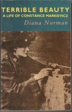 Terrible Beauty: A Life Of Constance Markievicz, 1868 1927 - Diana Norman