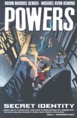 Powers, Vol. 11: Secret Identity - Brian Michael Bendis, Michael Avon Oeming
