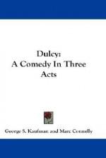 Dulcy - George S. Kaufman, Marc Connelly, Booth Tarkington