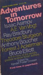 Adventures In Tomorrow - Ray Bradbury, Isaac Asimov, Anthony Boucher, Theodore Sturgeon, A.E. van Vogt, Bruce Elliott, Forrest J. Ackerman, Kendell Foster Crossen