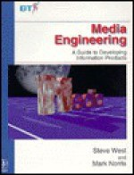 Media Engineering: A Guide To Developing Information Products - Steve West, Mark Norris