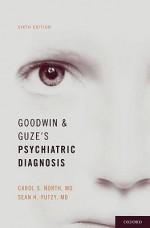 Goodwin and Guze's Psychiatric Diagnosis - Carol North, Sean Yutzy